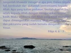 Janganlah khawatir mengenai apa pun berdoalah